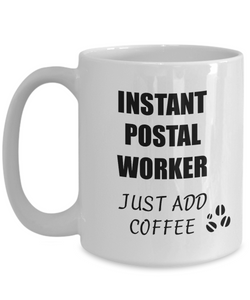 Postal Worker Mug Instant Just Add Coffee Funny Gift Idea for Corworker Present Workplace Joke Office Tea Cup-Coffee Mug
