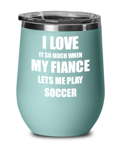 Funny Soccer Wine Glass Gift For Fiancee From Fiance Lover Joke Insulated Tumbler Lid-Wine Glass