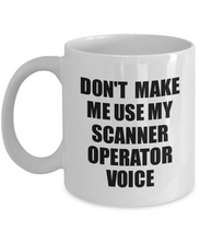 Load image into Gallery viewer, Scanner Operator Mug Coworker Gift Idea Funny Gag For Job Coffee Tea Cup Voice-Coffee Mug