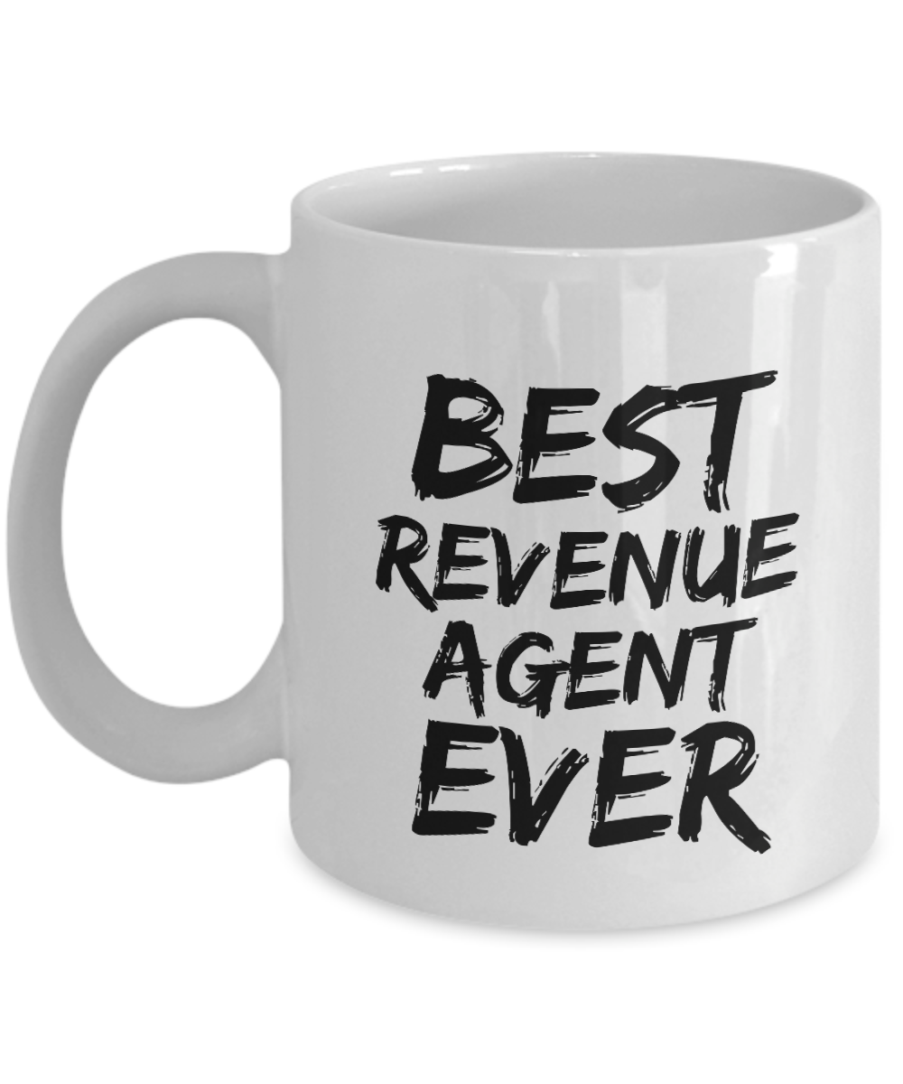 Revenue Agent Mug Best Ever Funny Gift for Coworkers Novelty Gag Coffee Tea Cup-Coffee Mug