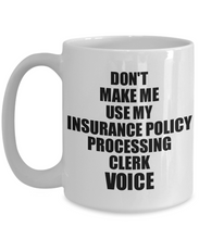 Load image into Gallery viewer, Insurance Policy Processing Clerk Mug Coworker Gift Idea Funny Gag For Job Coffee Tea Cup Voice-Coffee Mug