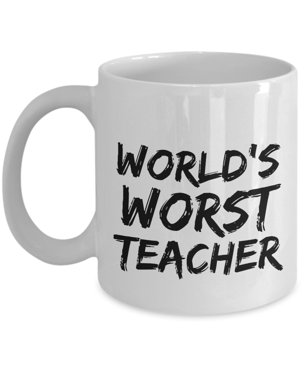 Worlds Worst Teacher Mug Funny Gift Idea for Novelty Gag Coffee Tea Cup-[style]