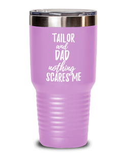 Funny Tailor Dad Tumbler Gift Idea for Father Gag Joke Nothing Scares Me Coffee Tea Insulated Cup With Lid-Tumbler