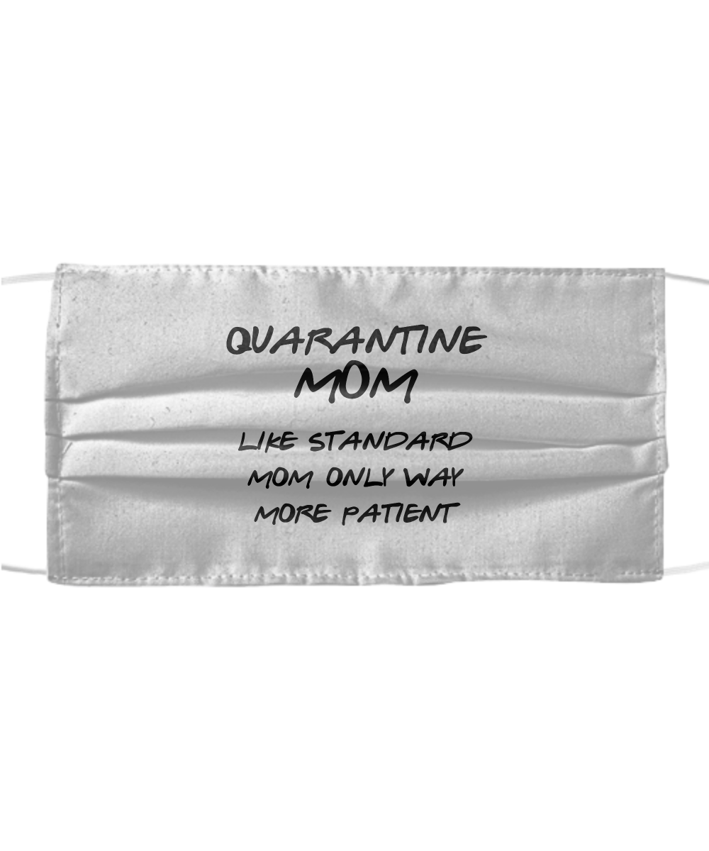 Quarantine Mom Patient Face Mask Funny Pandemic Gift Quarantine Gag Reusable Washable Made In USA-Mask