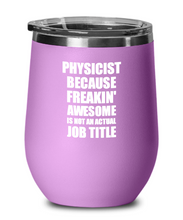 Load image into Gallery viewer, Funny Physicist Wine Glass Freaking Awesome Gift Coworker Office Gag Insulated Tumbler With Lid-Wine Glass