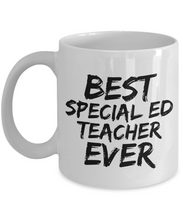 Load image into Gallery viewer, Special Ed Teacher Mug Best Ever Funny Gift Idea for Novelty Gag Coffee Tea Cup-[style]