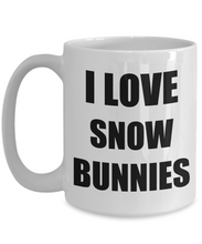 Load image into Gallery viewer, I Love Snowbunnies Mug Funny Gift Idea Novelty Gag Coffee Tea Cup-[style]