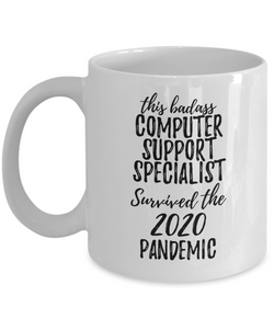 This Badass Computer Support Specialist Survived The 2020 Pandemic Mug Funny Coworker Gift Epidemic Worker Gag Coffee Tea Cup-Coffee Mug