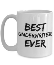 Load image into Gallery viewer, Underwriter Mug Best Under Writer Ever Funny Gift for Coworkers Novelty Gag Coffee Tea Cup-Coffee Mug