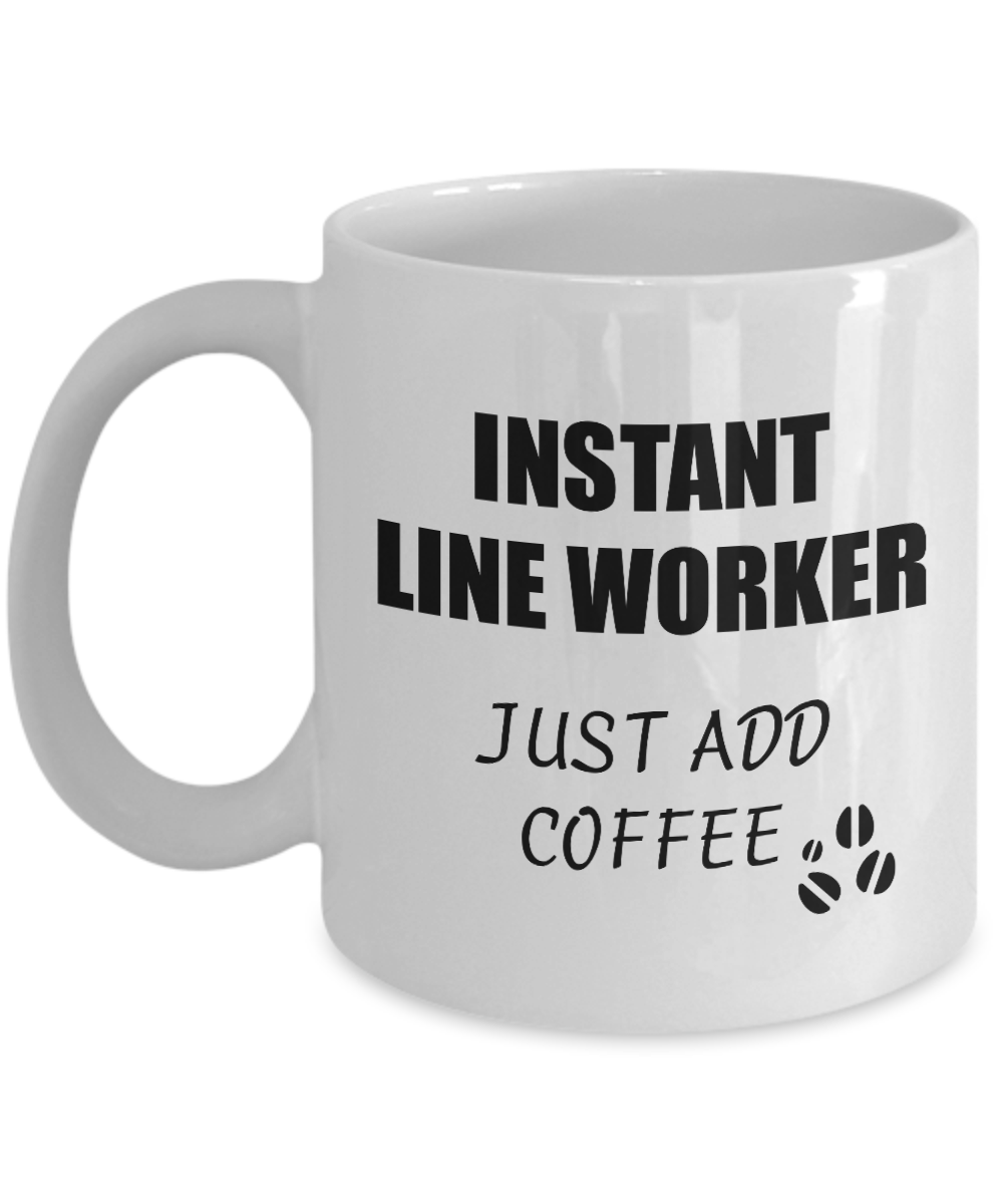 Line Worker Mug Instant Just Add Coffee Funny Gift Idea for Corworker Present Workplace Joke Office Tea Cup-Coffee Mug