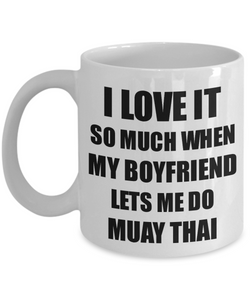 Muay Thai Mug Funny Gift Idea For Girlfriend I Love It When My Boyfriend Lets Me Novelty Gag Sport Lover Joke Coffee Tea Cup-Coffee Mug
