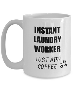 Laundry Worker Mug Instant Just Add Coffee Funny Gift Idea for Corworker Present Workplace Joke Office Tea Cup-Coffee Mug