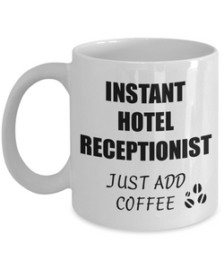 Hotel Receptionist Mug Instant Just Add Coffee Funny Gift Idea for Corworker Present Workplace Joke Office Tea Cup-Coffee Mug