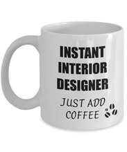 Load image into Gallery viewer, Interior Designer Mug Instant Just Add Coffee Funny Gift Idea for Corworker Present Workplace Joke Office Tea Cup-Coffee Mug