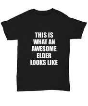 Load image into Gallery viewer, Awesome Elder T-Shirt Funny Gift For Senior Looks Like Unisex Tee-Shirt / Hoodie