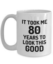 Load image into Gallery viewer, 80th Birthday Mug 80 Year Old Anniversary Bday Funny Gift Idea for Novelty Gag Coffee Tea Cup-[style]