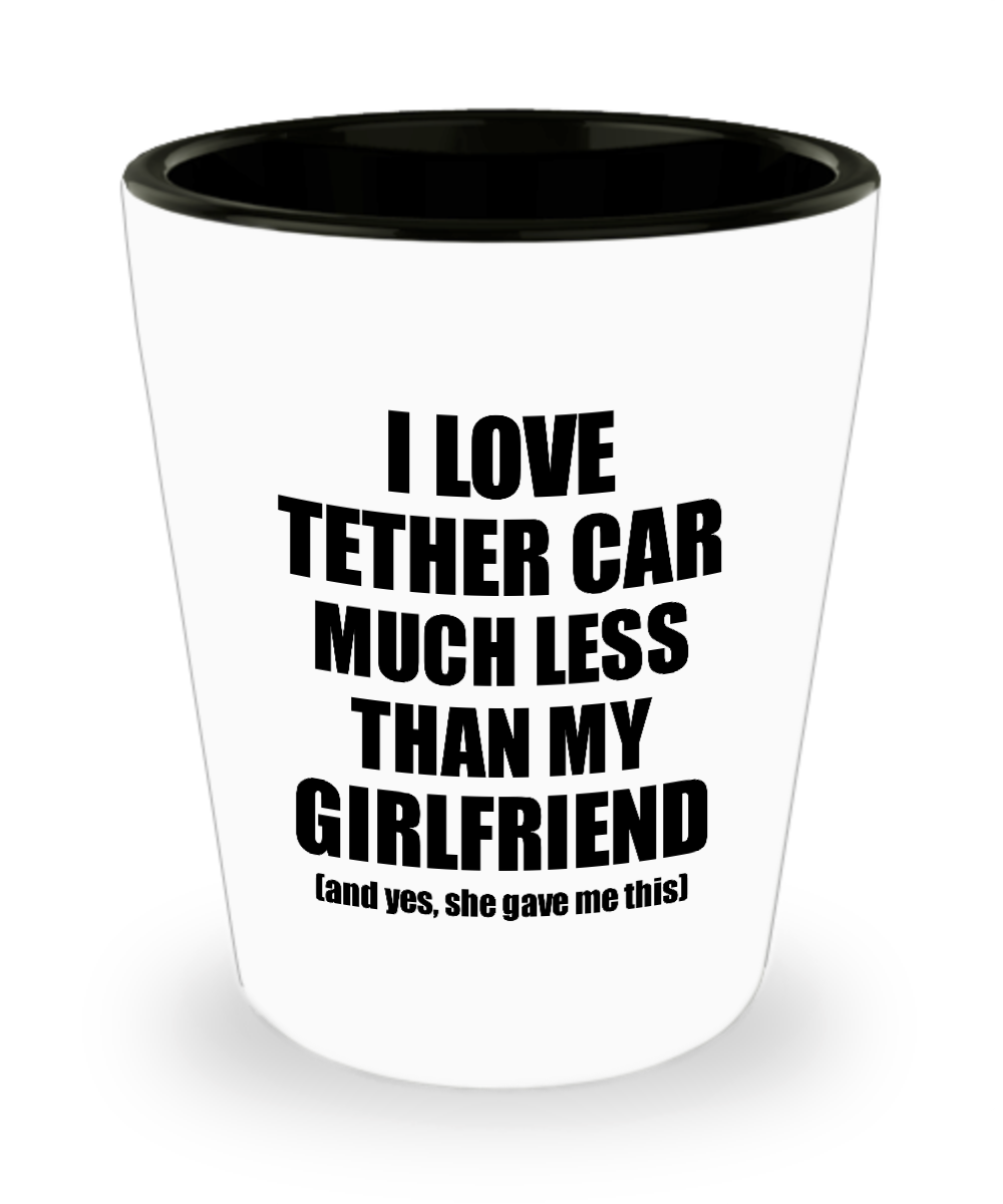 Tether Car Boyfriend Shot Glass Funny Valentine Gift Idea For My Bf From Girlfriend I Love Liquor Lover Alcohol 1.5 oz Shotglass-Shot Glass