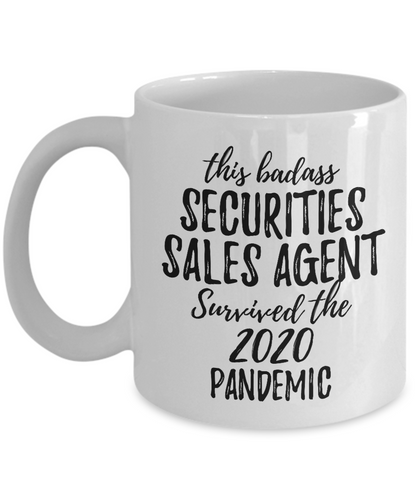 This Badass Securities Sales Agent Survived The 2020 Pandemic Mug Funny Coworker Gift Epidemic Worker Gag Coffee Tea Cup-Coffee Mug