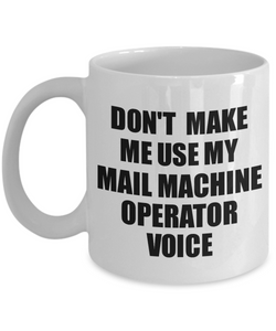 Mail Machine Operator Mug Coworker Gift Idea Funny Gag For Job Coffee Tea Cup Voice-Coffee Mug
