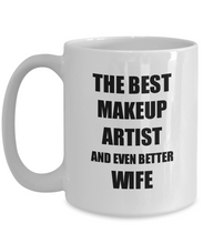 Load image into Gallery viewer, Makeup Artist Wife Mug Funny Gift Idea for Spouse Gag Inspiring Joke The Best And Even Better Coffee Tea Cup-Coffee Mug