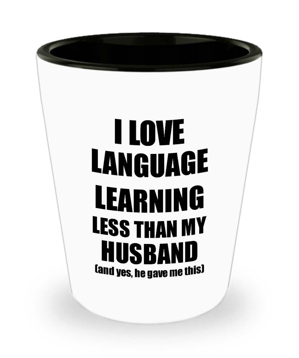 Language Learning Wife Shot Glass Funny Valentine Gift Idea For My Spouse From Husband I Love Liquor Lover Alcohol 1.5 oz Shotglass-Shot Glass