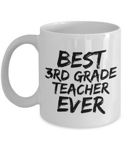 3rd Grade Teacher Mug Best Ever Funny Gift Idea for Novelty Gag Coffee Tea Cup-[style]