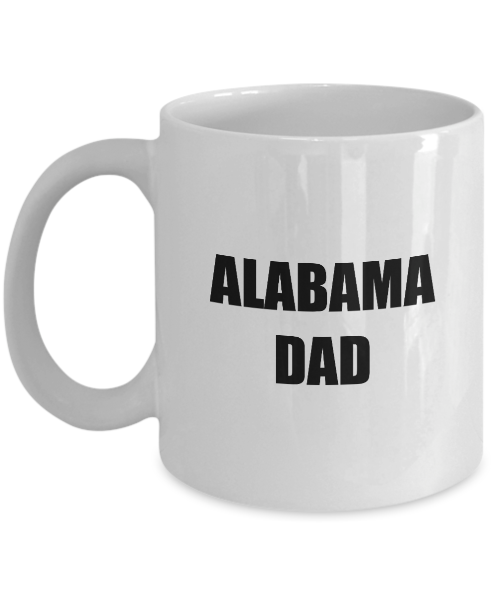 Alabama Dad Mug State Funny Gift Idea for Novelty Gag Coffee Tea Cup-Coffee Mug