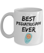 Load image into Gallery viewer, Pediatrician Mug - Best Pediatrician Ever - Funny Gift for Pediatician-Coffee Mug