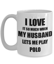 Load image into Gallery viewer, Polo Mug Funny Gift Idea For Wife I Love It When My Husband Lets Me Novelty Gag Sport Lover Joke Coffee Tea Cup-Coffee Mug