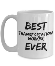 Load image into Gallery viewer, Transportation Worker Mug Best Ever Funny Gift for Coworkers Novelty Gag Coffee Tea Cup-Coffee Mug
