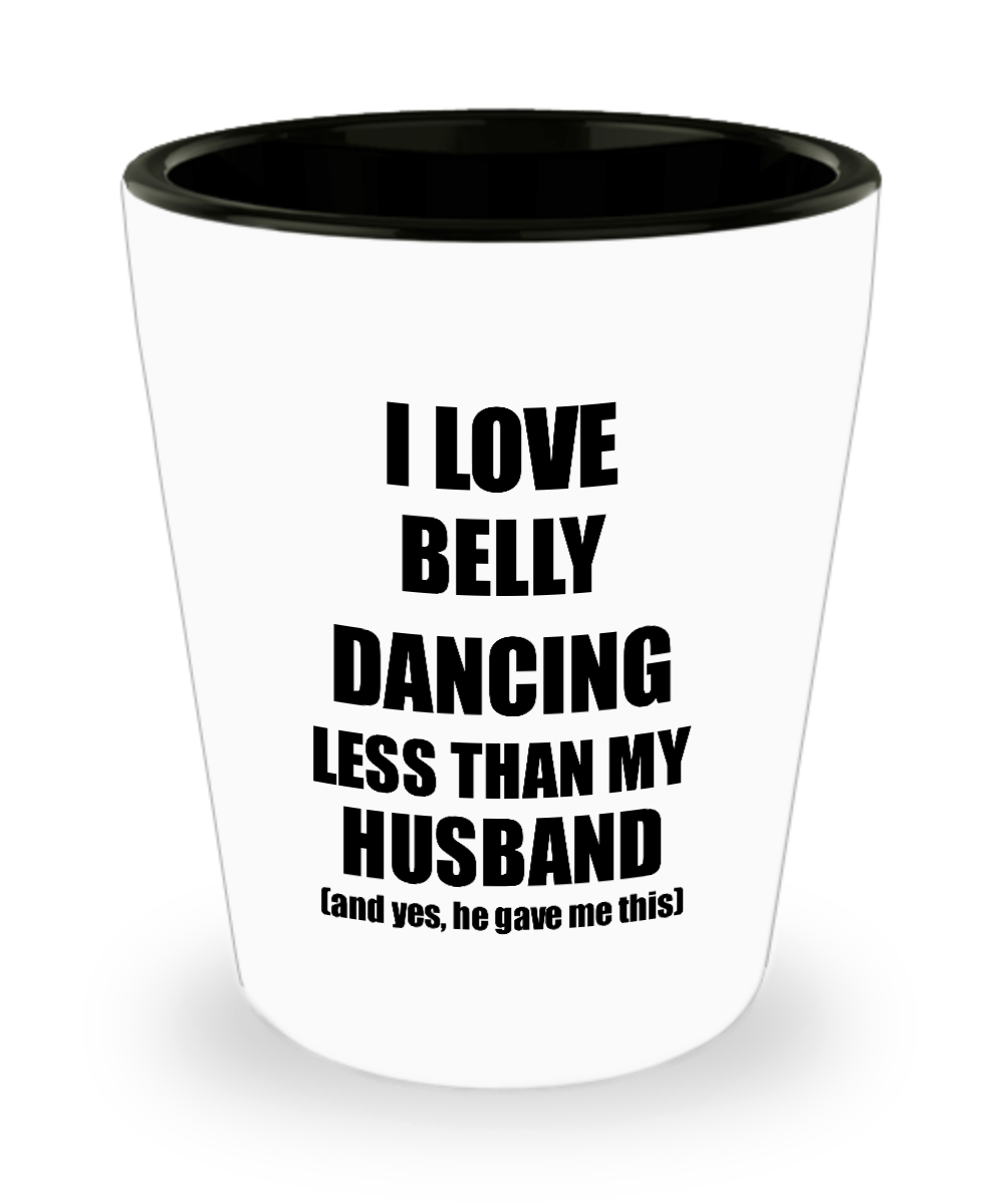 Belly Dancing Wife Shot Glass Funny Valentine Gift Idea For My Spouse From Husband I Love Liquor Lover Alcohol 1.5 oz Shotglass-Shot Glass