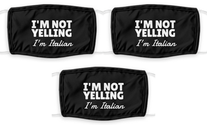 Im Not Yelling Im Italian Face Mask Funny Italia Pride Gift for Women Men Pun Mouth Nose Cover Gag Reusable Washable-Mask