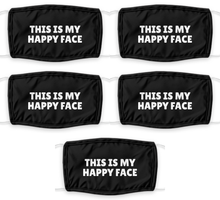 Load image into Gallery viewer, THIS IS MY Happy Face Mask Funny Pandemic Gift Social Distancing Pun Quote Mouth Nose Cover Gag Reusable Washable-Mask