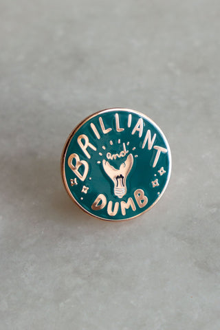 Brilliant and Dumb Pin