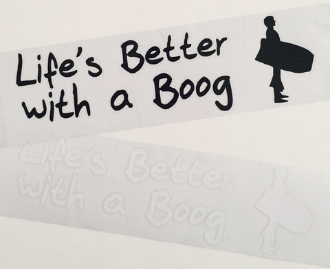 "Life's Better with a Boog - ""Life's Better"" Die Cut Sticker - Assorted Colours"