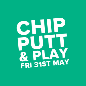 Event (31st May) Chip, Putt and Play workshop (12 SPACES)