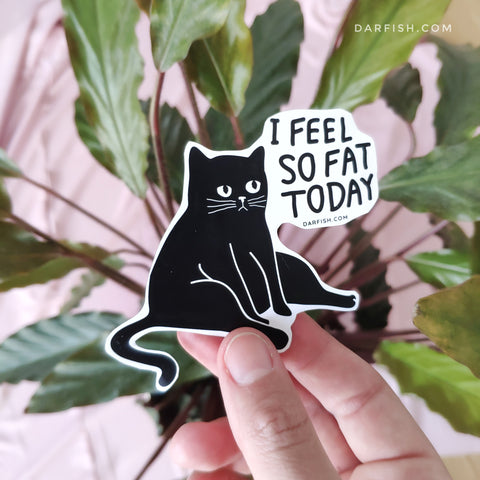 I feel fat today Sticker