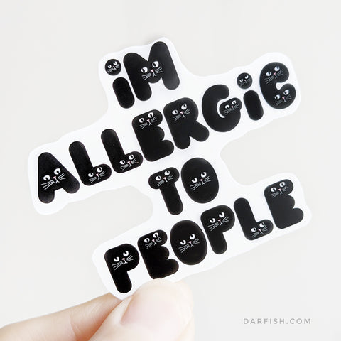 Allergic to people Cat type Sticker