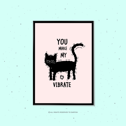 You make my heart vibrate cat A4 Print