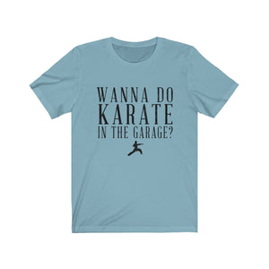 Wanna Do Karate in the Garage?  Step Brothers t-shirt