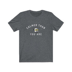 Calmer Than You Are - Big Lebowski t-shirt