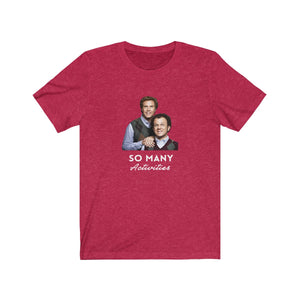 So Many Activities - Step Brothers t-shirt