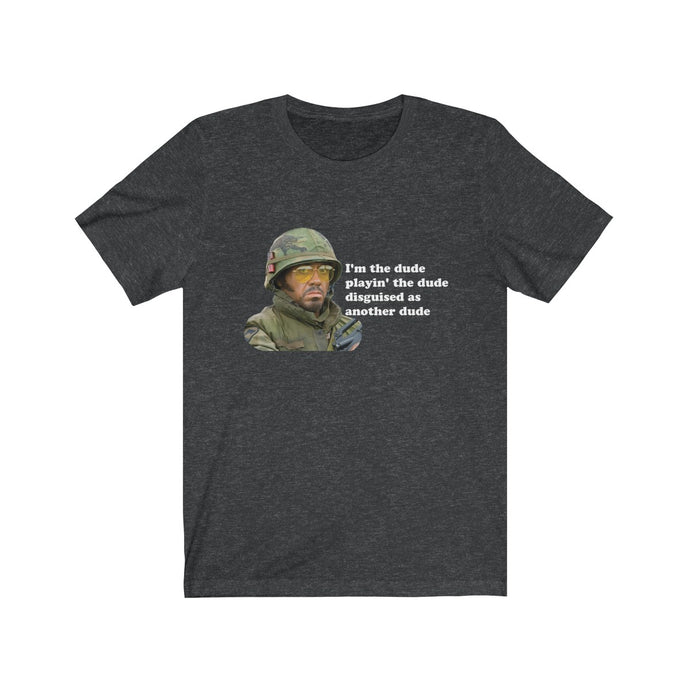 The dude, playing the dude, disguised as another dude - Tropic Thunder Lincoln Osiris t-shirt