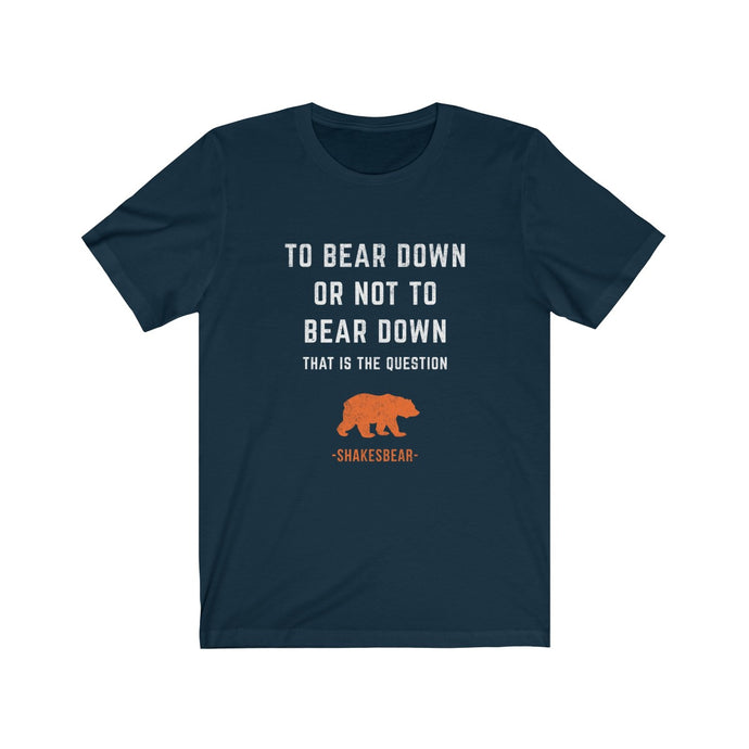 To Bear Down or Not to Bear Down - ShakesBear - Chicago Bears t-shirt