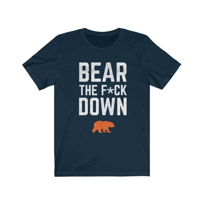 Bear The F*ck Down - Chicago Bears t-shirt