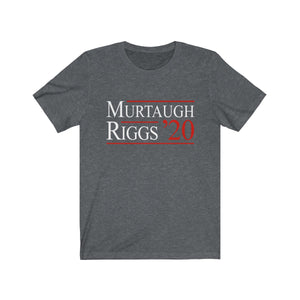 Murtaugh & Riggs 2020 - Lethal Weapon presidential campaign t-shirt
