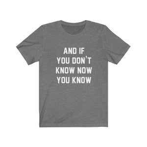 And if you dont know now you know - Biggie t-shirt