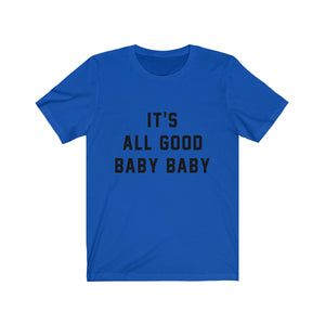 It's All Good Baby Baby - Biggie Smalls t-shirt