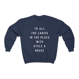 To all the ladies in the place with style & grace - Biggie sweatshirt