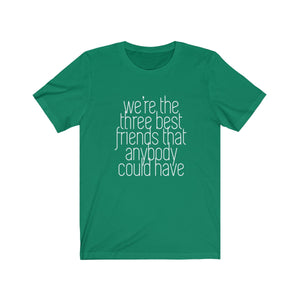 Were the three best friends that anybody could have - The Hangover funny t-shirt